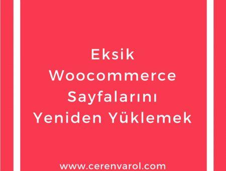 Eksik Woocommerce Sayfalarını Yeniden Yüklemek