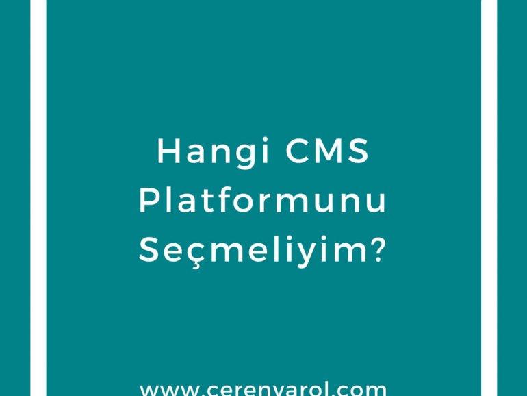 Hangi CMS Platformunu Seçmeliyim?
