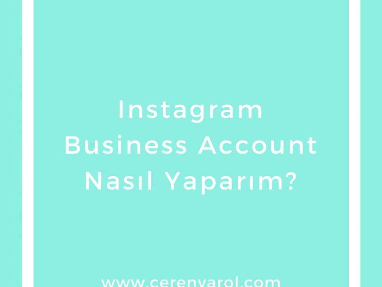 Instagram Business Account Nasıl Yaparım?