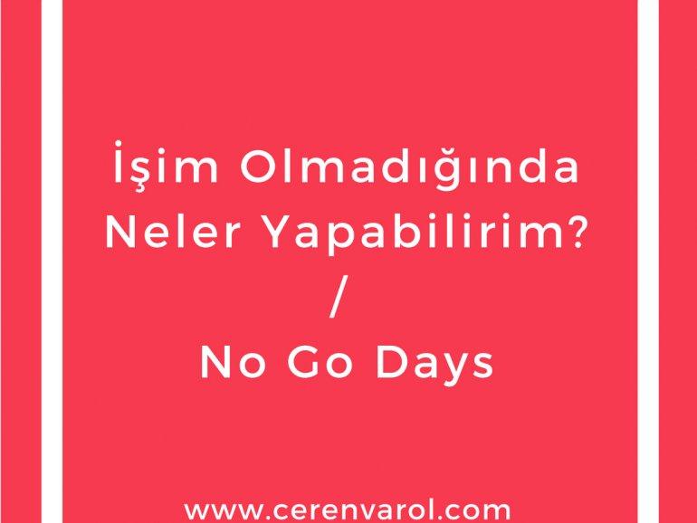 İşim Olmadığında Neler Yapabilirim? / No Go Days
