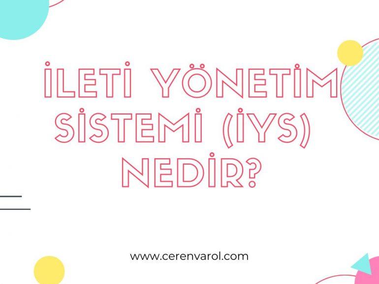 İleti Yönetim Sistemi (İYS) Nedir?